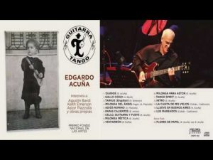 """EDGARDO ACUÑA – """" Tango, pasión y guitarra en movimiento """""""
