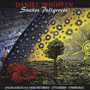 "DANIEL IRIGOYEN - NUEVO CD: ""SUEÑOS PELIGROSOS"""